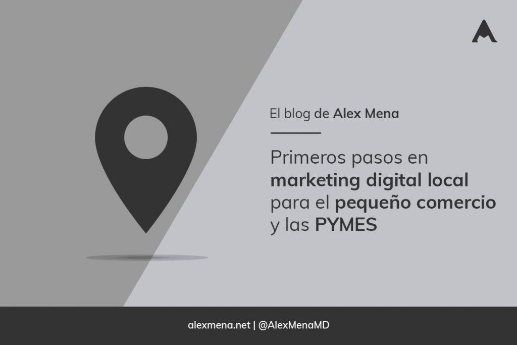 Primeros pasos en marketing digital local para el pequeño comercio y las Pymes