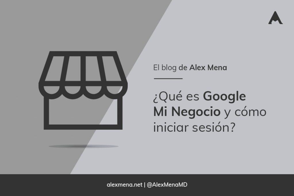 ¿Qué es google mi negocio y cómo iniciar sesión_