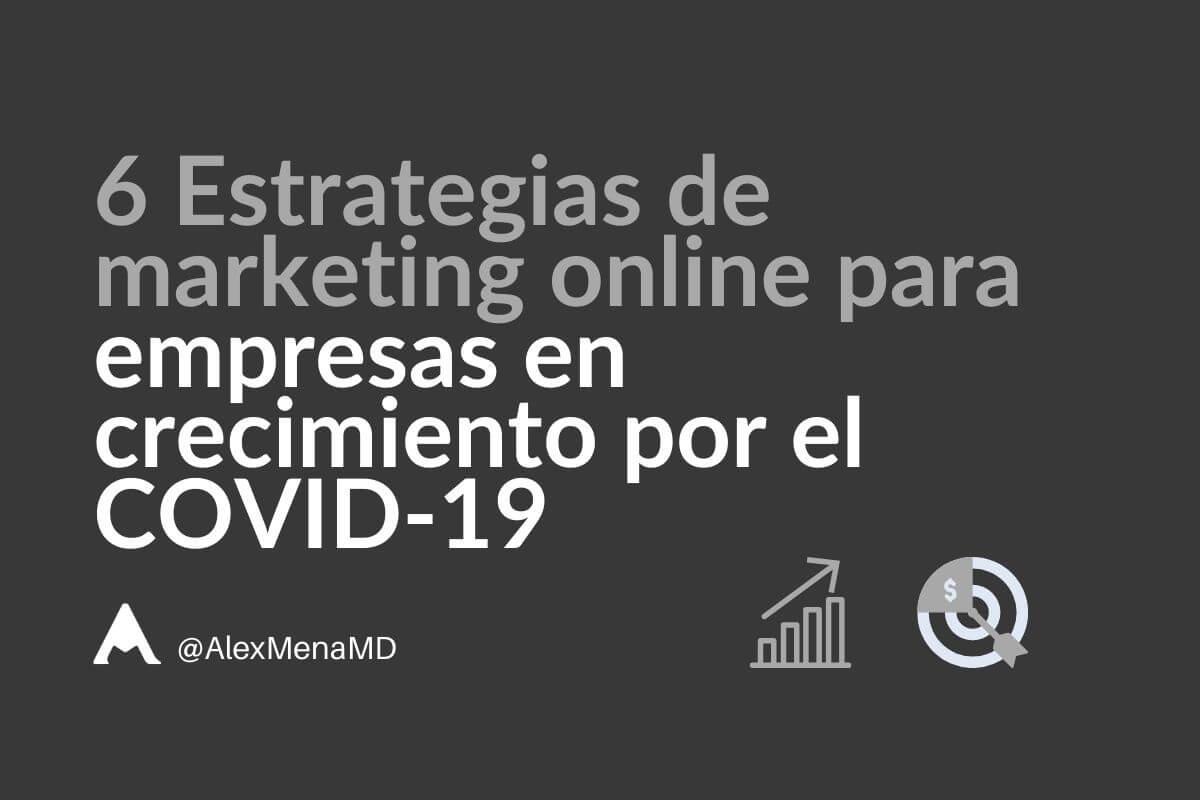 6 Estrategias de marketing online para empresas en crecimiento por el COVID-19